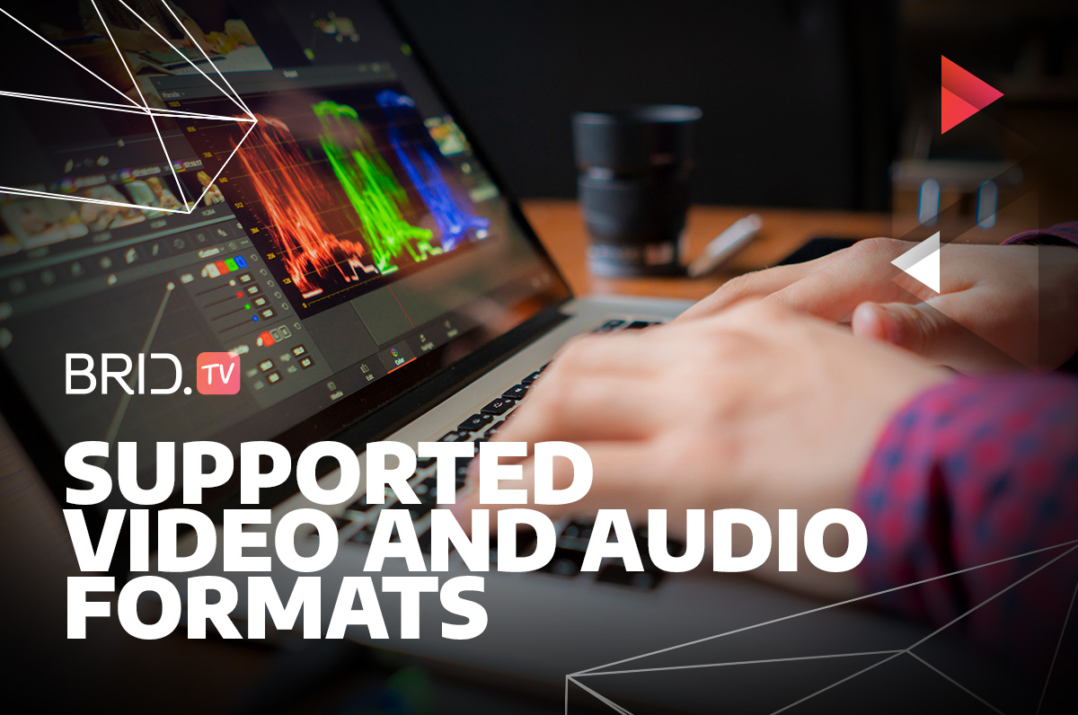 supported video and audio formats