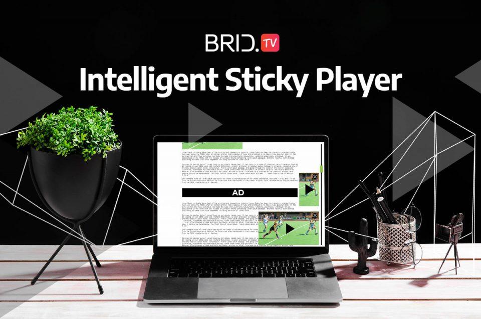 player intelligent sticky behavior BridTV