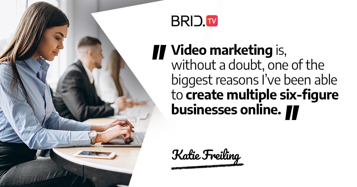 video marketing quote - katie freiling