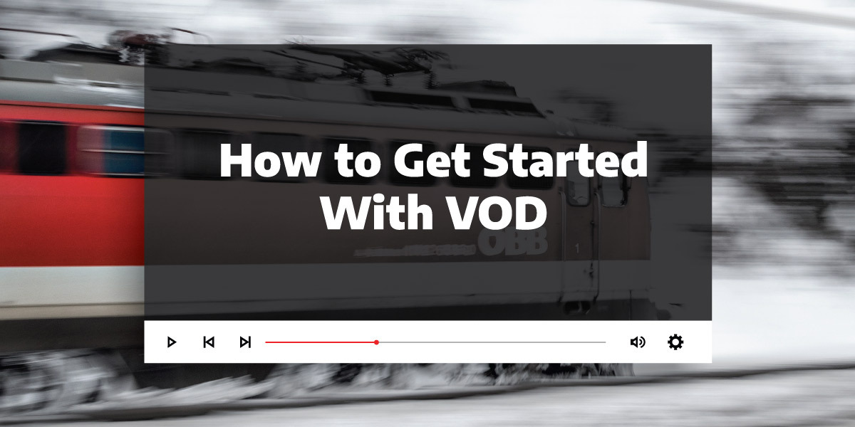 how to get started with VOD