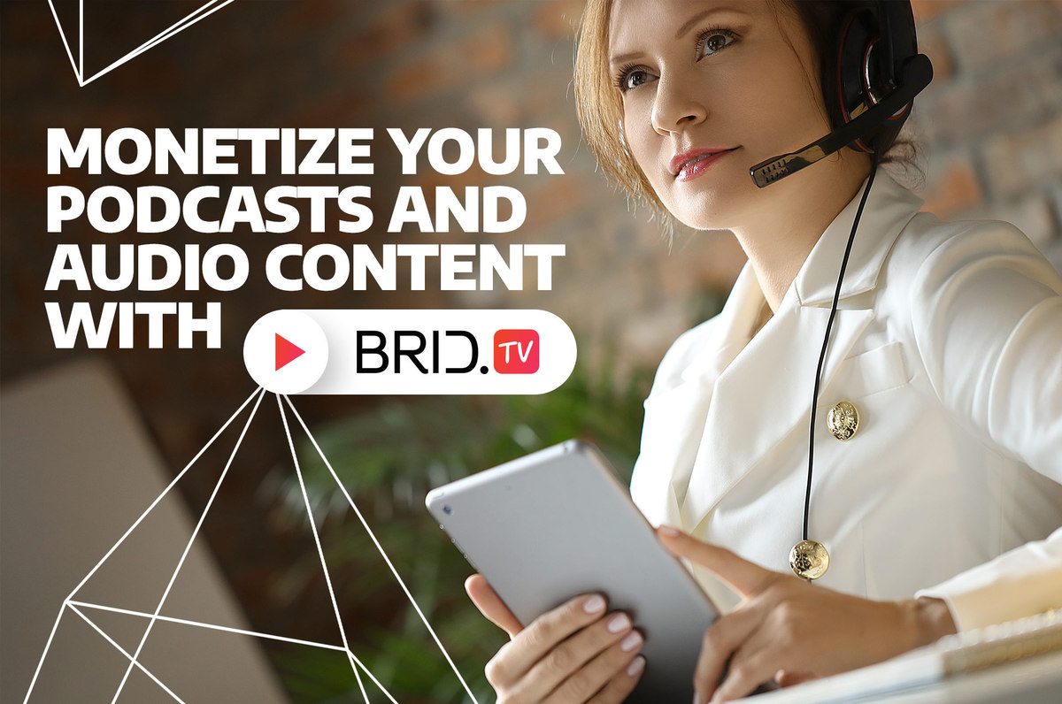 monetize podcasts and audio files with brid.tv
