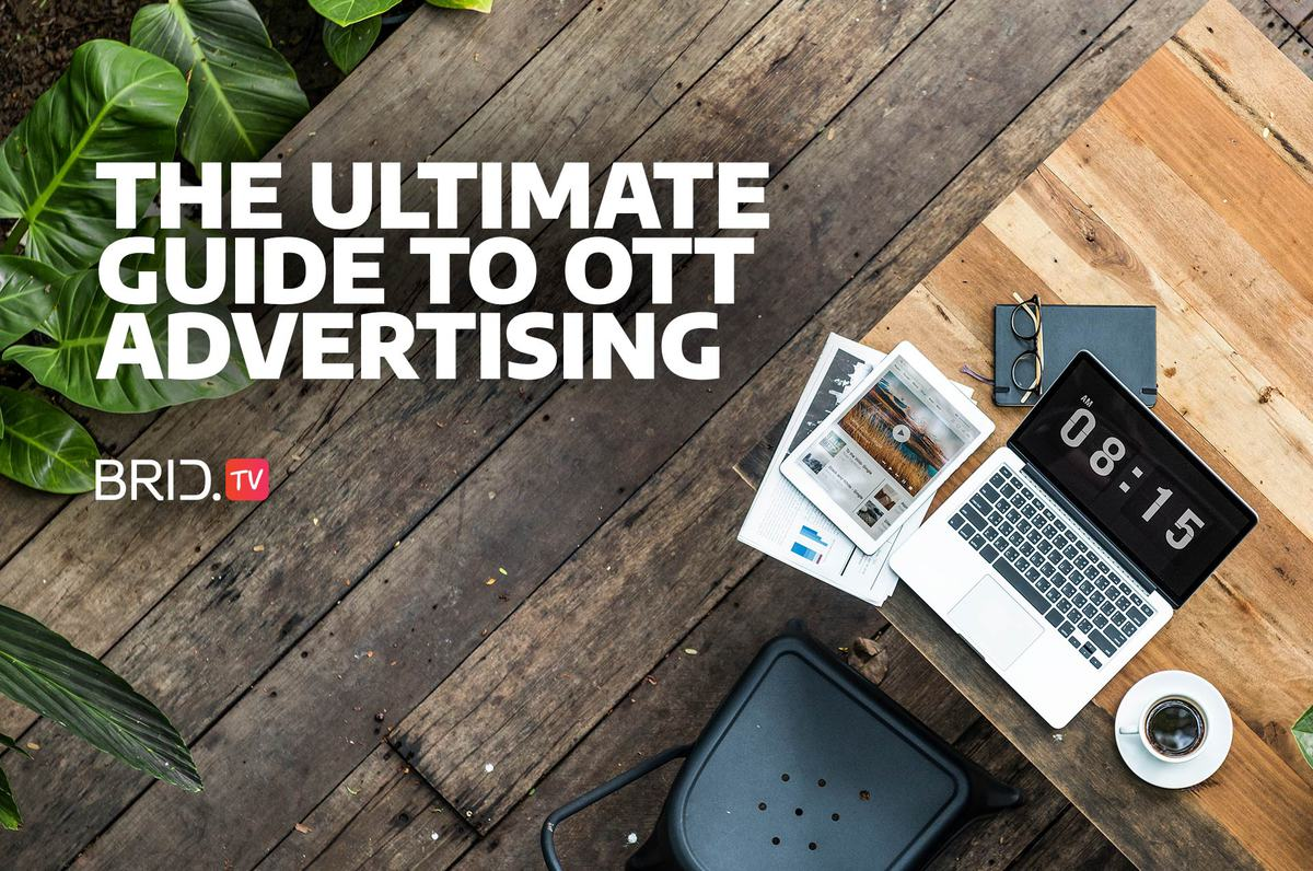 the ultimate guide to ott advertising
