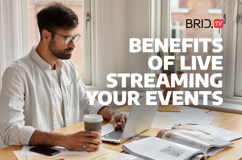 Benefits of Live Streaming
