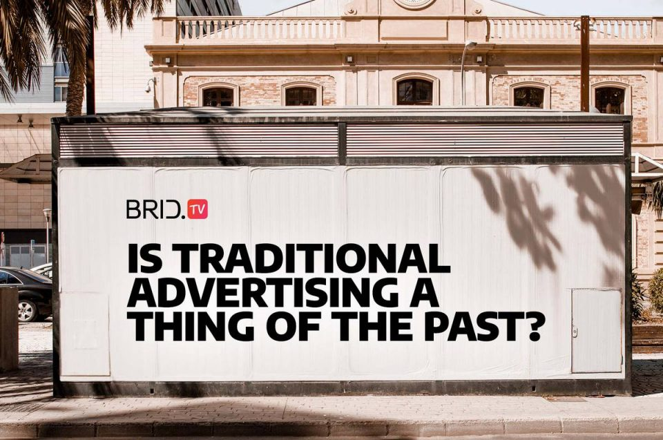 is traditional advertising a thing of the past?
