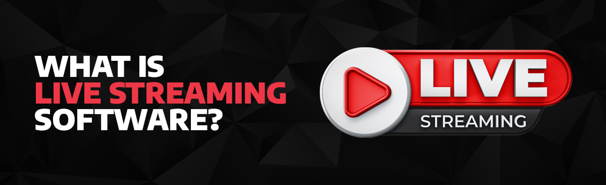 what is live streaming software and a play button