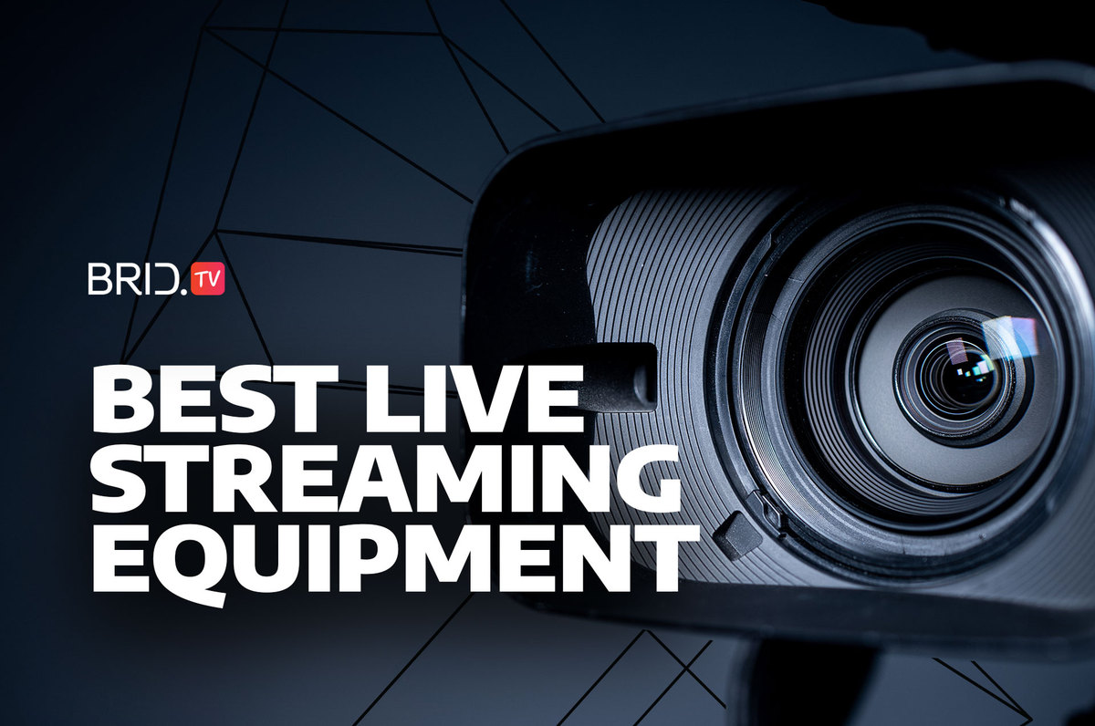 best live streaming equipment
