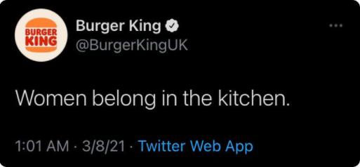 Burger king international women's day 2021 controversial tweet