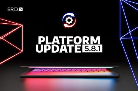 brid.tv platform update 5.8.1